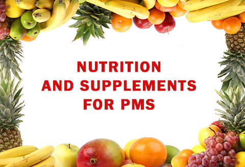 Nutrition and supplements for PMS